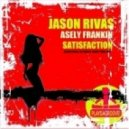 Jason Rivas & Asely Frankin - Satisfaction (Jason Rivas Saturday Night Funk Mix)