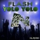 DJ Flash (NL) -  Yolo Yolo (Original Mix)