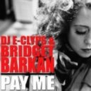 DJ E-Clyps, Bridget Barkan - Pay Me (Original Mix)