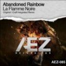 Abandoned Rainbow - La Flamme Noire (Craft Integrated Remix)