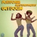 Platform - Get Down (DuoScience Remix)