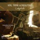 Kml Tkmk & Mesutisci - Labyrinth (Original Mix)