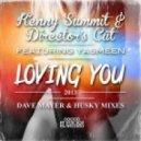 Kenny Summit, Director's Cut, Yasmeen, Frankie Knuckles, Eric Kupper - Loving You (Dave Mayer & Husky Dub)