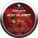 Neoplastik - Acid planet (Original mix)