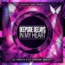 Deepside Deejays - In My Heart (DJ Viduta & DJ DimixeR Reboot)