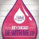 Joey Chicago - Be With Me (Original Mix)