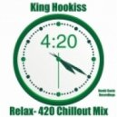 King Hookiss - Relax- (420 Chill Mix)