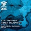 Axel Karakasis - Trash Talking