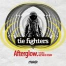 Tie Fighters - Afterglow (Mesmer Remix)