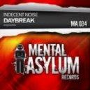 Indecent Noise - Daybreak (Original Mix)