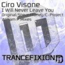 Ciro Visone - I Will Never Leave You (William P Remix)