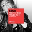 Nina - We Are The Wild Ones (Börn90 Remix)