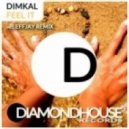 Dimkal - Feel It (Effjay's Strongerwiser Dub)