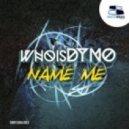 whoisDyno - Name Me (Original Mix)