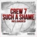 Crew 7 - Such A Shame (Jean Veranos Not A Festival mix)