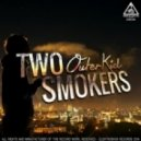 Outer Kid - Two Smokers