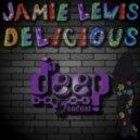 Jamie Lewis - Delicious (Original Mix)