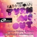 Praxis, Kathy Brown - Turn Me Out (Prosser & Pearce Vocal House Mix)