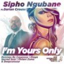 Sipho Ngubana, Darian Crouse - Im Yours Only