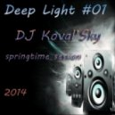 DJ Koval'Sky - Deep light #01