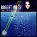 Robert Miles - Children  (Dj Bondarchuk Mash Up)