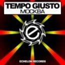 Tempo Giusto - MOCKBA (Original Mix)