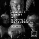 Jealous Much, Stafford Brothers - Mental (VIP Mix)