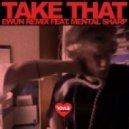 Evol Intent - Take That (Ewun Remix feat Mental Sharp)