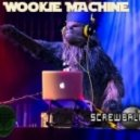 Screwball - Wookie Machine (Original mix)