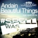 Andain - Beautiful Things (Ivan Spell Remix)