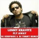 Lenny Kravitz - Fly Away (DJ Krupnov & DJ Timmy Remix)