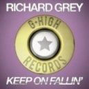 Richard Grey - Keep On Fallin' (Original Mix)