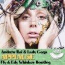Andrew Rai & Lady Gaga - Applause (Fly & Edy Whiskey Bootleg 2014)