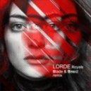 LORDE - Royals - Blade&Beard