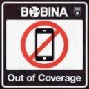 Bobina - Out of Coverage (Original Mix)