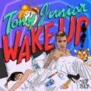 Tony Junior - Wake Up (Original Mix)