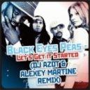 Black Eyed Peas   - Let's Get It Started (DJ Azot & Alexey Martine Remix)