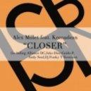 Alex Millet, Krenadean - Closer (Soul AM Remix)