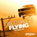 Disco Ball'z - Flying (Original Mix)