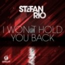 Stefan Rio - I Won't Hold You Back (Club Edit)