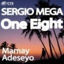 Sergio Mega - One Eight (Adeseyo Remix)