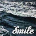 TroyBoi - Smile (Original mix)