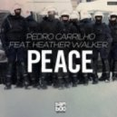 Pedro Carrilho Feat. Heather Walker - Peace (Full Vocal Mix)