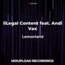 ilLegal Content feat. Andi Vax - Lemonland (Original mix)