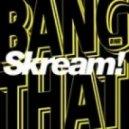 Skream  - Bang that (Original mix)