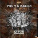 Yves V & Rudebo1 - Crash (Original Mix)