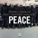 Pedro Carrilho, Heather Walker - Peace (David Souza Remix)