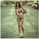 Madison Avenue - Don't Call Me Baby (Fear Of Dawn Remix)