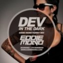 Dev - In The Dark (Eddie Mono Horny Mix)