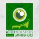 Astrix - Vicious Cycles (Symphonix Remix)